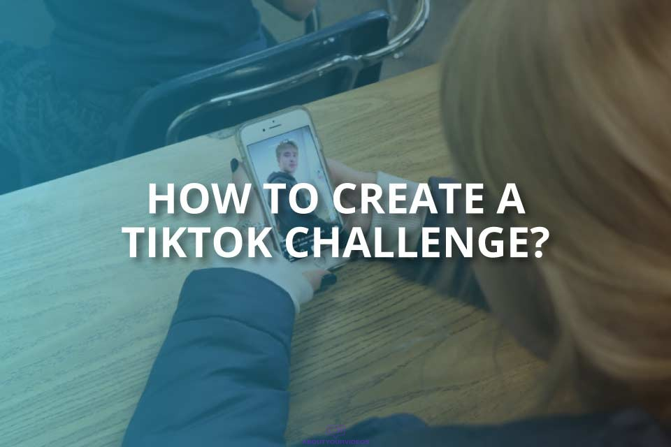How to Create a TikTok Challenge