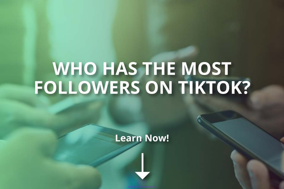 Who Has the Most Followers on TikTok