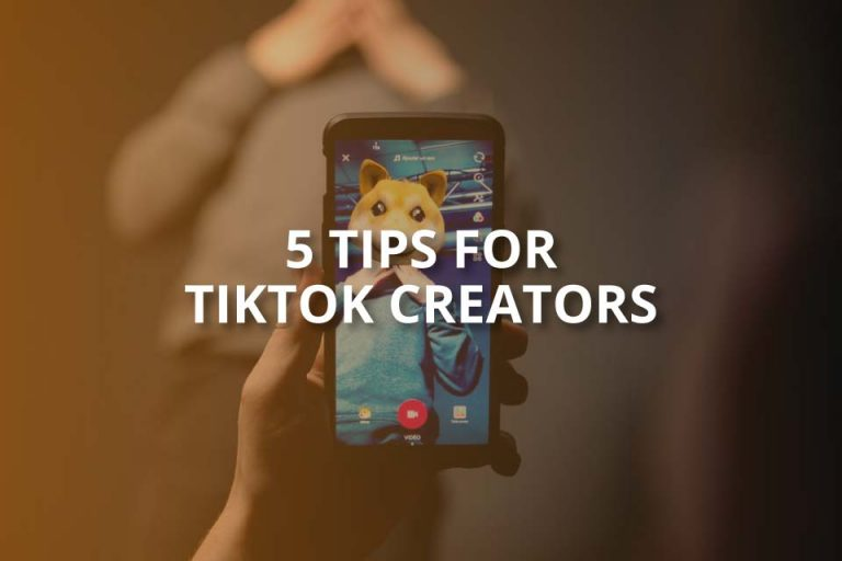 5 Tips for TikTok Creators (2020)
